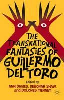 The Transnational Fantasies of Guillermo del Toro (Hardback)