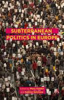 Subterranean Politics in Europe (Hardback)
