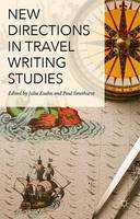 New Directions in Travel Writing Studies (Hardback)