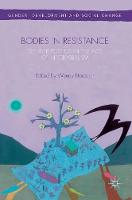 Bodies in Resistance: Gender and Sexual Politics in the Age of Neoliberalism - Gender, Development and Social Change (Hardback)