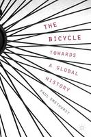 The Bicycle - Towards a Global History (Paperback)