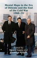 Mental Maps in the Era of Detente and the End of the Cold War 1968-91 (Hardback)