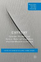 Empathy: Epistemic Problems and Cultural-Historical Perspectives of a Cross-Disciplinary Concept - Palgrave Studies in the Theory and History of Psychology (Hardback)