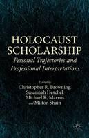 Holocaust Scholarship: Personal Trajectories and Professional Interpretations (Hardback)