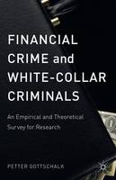 Financial Crime and White-Collar Criminals: An Empirical and Theoretical Survey for Research (Hardback)