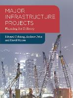 Major Infrastructure Projects: Planning for Delivery (Paperback)
