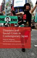 Disasters and Social Crisis in Contemporary Japan: Political, Religious, and Sociocultural Responses (Hardback)