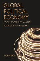 Global Political Economy: Evolution and Dynamics (Paperback)