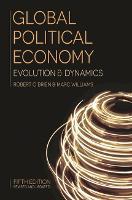 Global Political Economy: Evolution and Dynamics (Hardback)