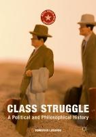 Class Struggle: A Political and Philosophical History - Marx, Engels, and Marxisms (Hardback)