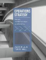 Operations Strategy: Design, Implementation and Delivery (Paperback)