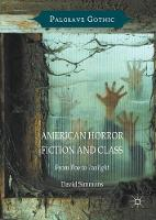 American Horror Fiction and Class: From Poe to Twilight - Palgrave Gothic (Hardback)