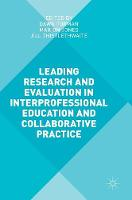 Leading Research and Evaluation in Interprofessional Education and Collaborative Practice (Hardback)