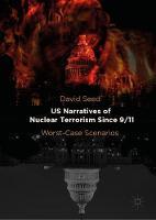 US Narratives of Nuclear Terrorism Since 9/11: Worst-Case Scenarios (Hardback)