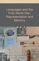 Languages and the First World War: Representation and Memory - Palgrave Studies in Languages at War (Hardback)