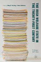 The Irish Welfare State in the Twenty-First Century: Challenges and Change (Hardback)