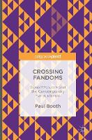 Crossing Fandoms: SuperWhoLock and the Contemporary Fan Audience (Hardback)