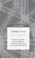 Zombie Talk: Culture, History, Politics (Hardback)