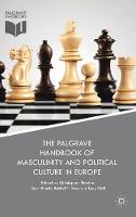 The Palgrave Handbook of Masculinity and Political Culture in Europe (Hardback)