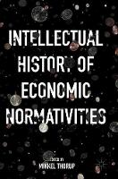 Intellectual History of Economic Normativities (Hardback)