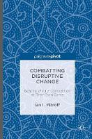 Combatting Disruptive Change: Beating Unruly Competition at Their Own Game (Hardback)