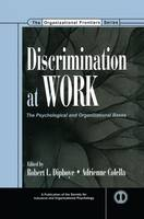 Discrimination at Work: The Psychological and Organizational Bases - SIOP Organizational Frontiers Series (Paperback)