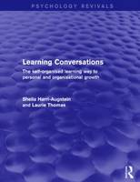 Learning Conversations (Psychology Revivals): The Self-Organised Learning Way to Personal and Organisational Growth - Psychology Revivals (Hardback)