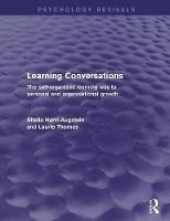 Learning Conversations: The Self-Organised Learning Way to Personal and Organisational Growth (Paperback)