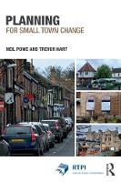 Planning for Small Town Change - RTPI Library Series (Paperback)