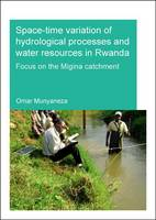 Space-time Variation of Hydrological Processes and Water Resources in Rwanda