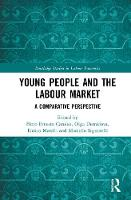 Young People and the Labour Market: A Comparative Perspective - Routledge Studies in Labour Economics (Hardback)