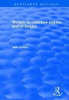 Modern Architecture and the End of Empire - Routledge Revivals (Paperback)