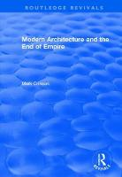 Modern Architecture and the End of Empire - Routledge Revivals (Hardback)