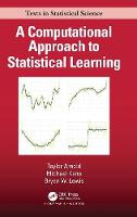 A Computational Approach to Statistical Learning - Chapman & Hall/CRC Texts in Statistical Science (Hardback)