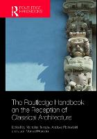 The Routledge Handbook on the Reception of Classical Architecture (Hardback)