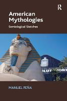American Mythologies: Semiological Sketches (Paperback)