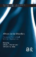 African Border Disorders: Addressing Transnational Extremist Organizations - Routledge Studies in African Politics and International Relations (Hardback)