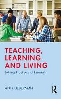 Teaching, Learning and Living: Joining Practice and Research (Paperback)