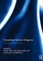 Translating National Allegories: The Case of Crime Fiction (Hardback)