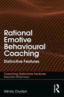 Rational Emotive Behavioural Coaching: Distinctive Features - Coaching Distinctive Features (Paperback)