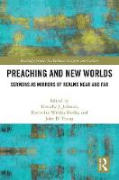 Preaching and New Worlds: Sermons as Mirrors of Realms Near and Far - Routledge Studies in Medieval Religion and Culture (Hardback)