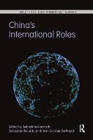 China's International Roles: Challenging or Supporting International Order? - Role Theory and International Relations (Paperback)