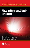 Mixed and Augmented Reality in Medicine - Series in Medical Physics and Biomedical Engineering (Hardback)