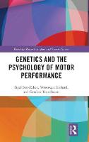 Genetics and the Psychology of Motor Performance - Routledge Research in Sport and Exercise Science (Hardback)