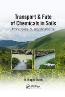 Transport & Fate of Chemicals in Soils: Principles & Applications (Paperback)