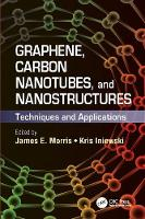 Graphene, Carbon Nanotubes, and Nanostructures: Techniques and Applications - Devices, Circuits, and Systems (Paperback)