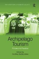 Archipelago Tourism: Policies and Practices - New Directions in Tourism Analysis (Paperback)