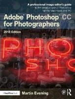 Adobe Photoshop CC for Photographers 2018 (Paperback)