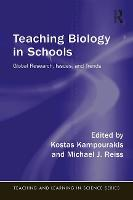 Teaching Biology in Schools: Global Research, Issues, and Trends - Teaching and Learning in Science Series (Paperback)