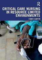 Critical Care Nursing in Resource Limited Environments (Paperback)